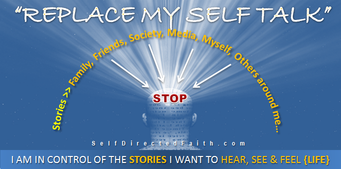 Replace My Self Talk (Stories) using Balanced Prayers by SelfDirectedFaith.com
