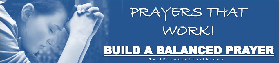 build a balanced prayer that works - manifest everything you want in your life - SelfDirectedFaith.com
